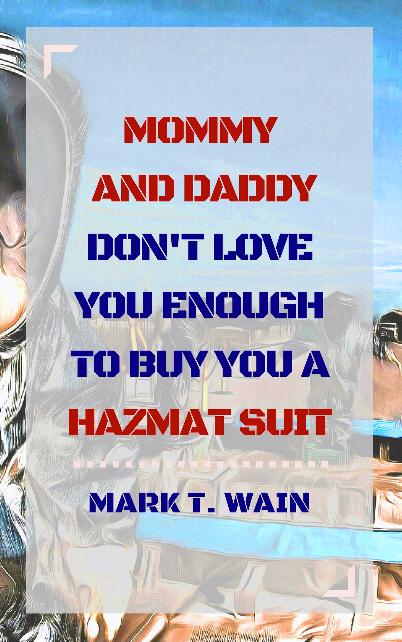 Read this book by Mark T. Wain!